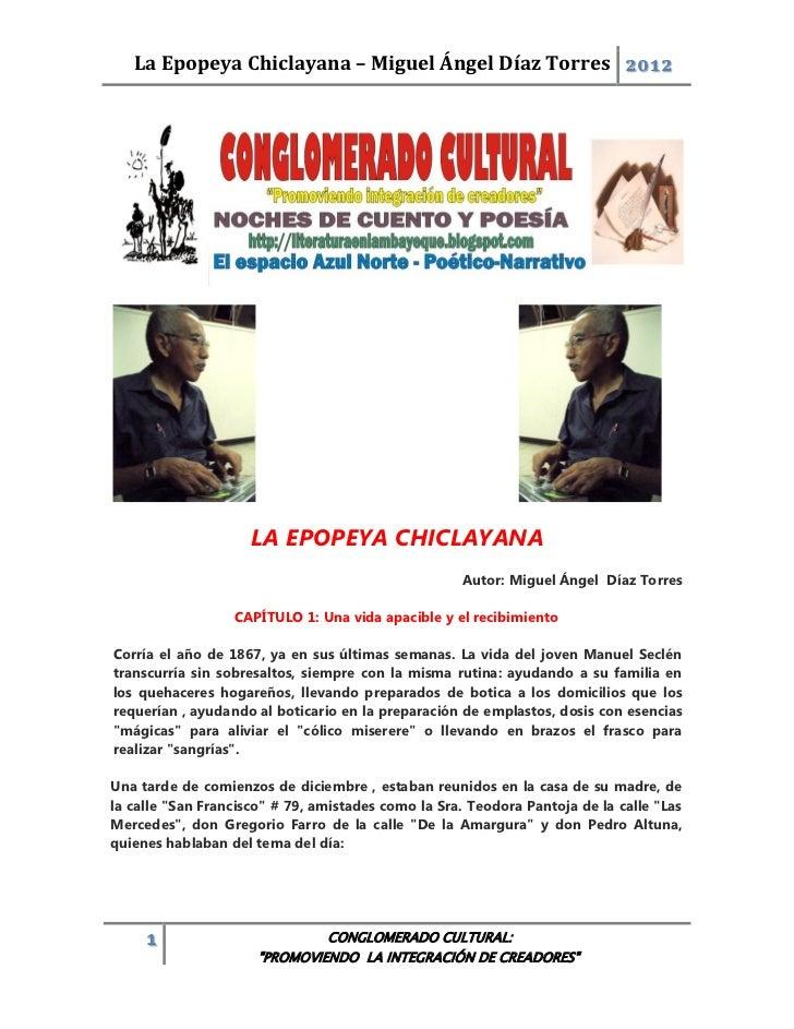 La Epopeya Chiclayana – Miguel Ángel Díaz Torres 2012                     LA EPOPEYA CHICLAYANA                           ...