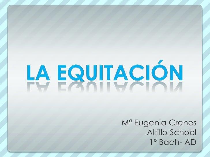 Mª Eugenia Crenes      Altillo School      1º Bach- AD