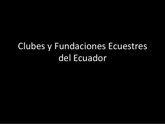 Clubes y Fundaciones Ecuestresdel Ecuador