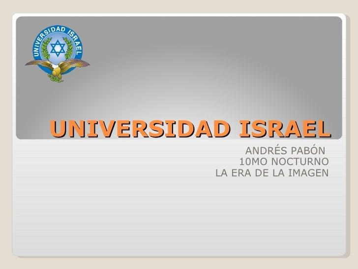UNIVERSIDAD ISRAEL ANDRÉS PABÓN  10MO NOCTURNO LA ERA DE LA IMAGEN