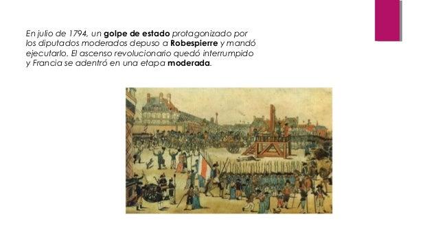 V. El Directorio Ejecución de Robespierre  Inicio de fase Inicio de fase moderada. moderada.  No obstante esta situación y...