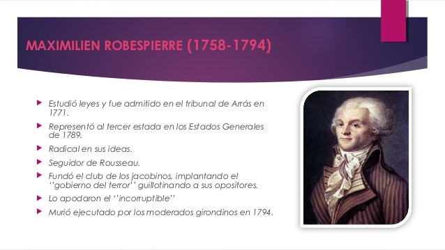 GEORGE JACQUES DANTON (1759-1794)    Estudió Derecho en Reims.    Fue abogado en el Consejo del Rey en 1787.    En 1790...