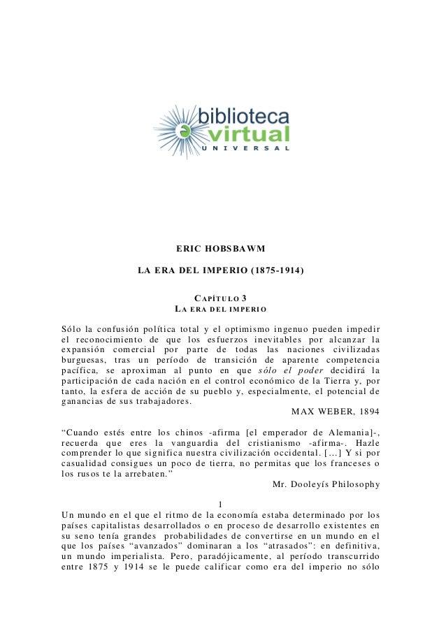 ERIC HOBSBAWM                 LA ERA DEL IMPERIO (1875-1914)                                C A PÍ T U L O 3              ...