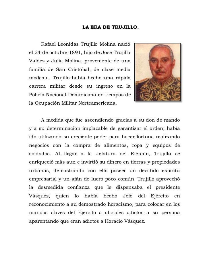 LA ERA DE TRUJILLO.<br />39363658826500Rafael Leonidas Trujillo Molina nació el 24 de octubre 1891, hijo de José Trujillo ...