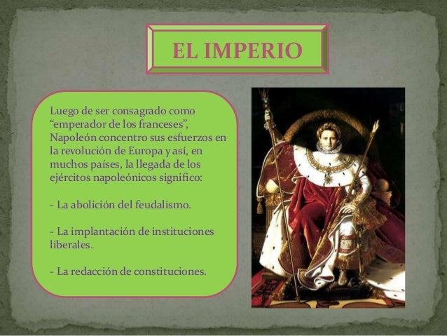 """EL IMPERIO Luego de ser consagrado como """"emperador de los franceses"""", Napoleón concentro sus esfuerzos en la revolución de..."""