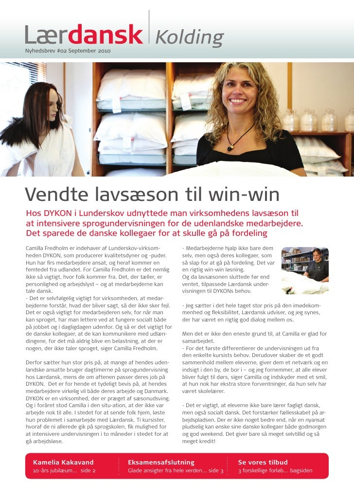 Nyhedsbrev #02 September 2010     Vendte lavsæson til win-win Hos DYKON i Lunderskov udnyttede man virksomhedens lavsæson ...
