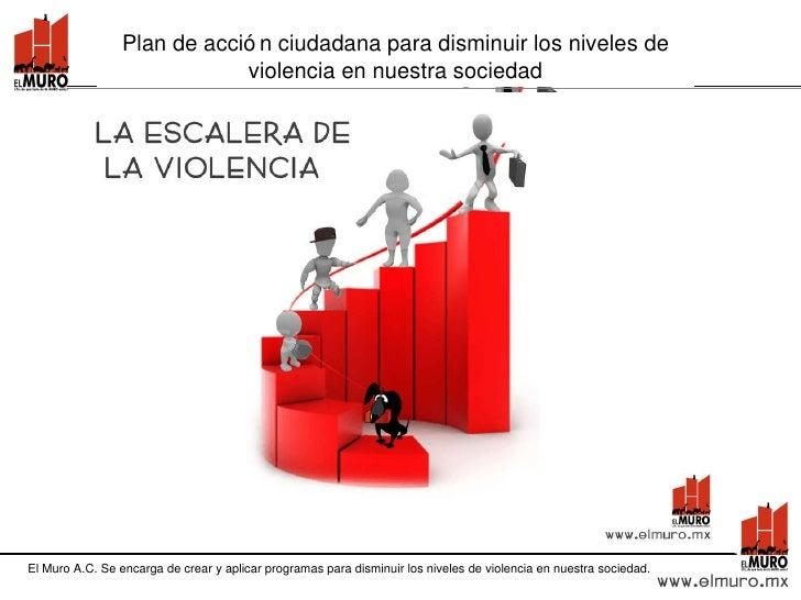 Plan de acci ón ciudadana para disminuir los niveles de violencia en nuestra sociedad