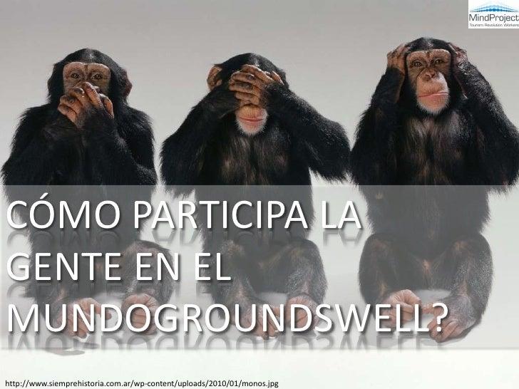 Estrategia en Social Media y la Escalera Socio-Tecnográfica de Groundswell Slide 3