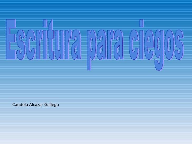 Escritura para ciegos Candela Alcázar Gallego