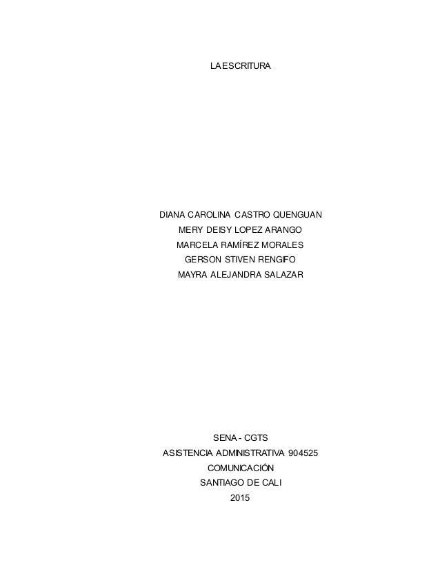 LA ESCRITURA DIANA CAROLINA CASTRO QUENGUAN MERY DEISY LOPEZ ARANGO MARCELA RAMÍREZ MORALES GERSON STIVEN RENGIFO MAYRA AL...