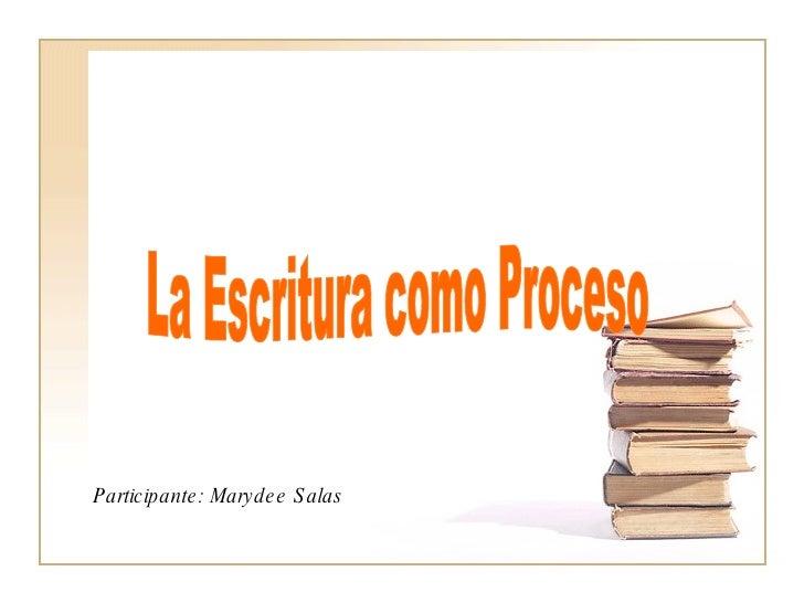 La Escritura como Proceso Participante: Marydee Salas