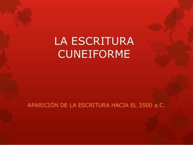 La Escritura Cuneiforme