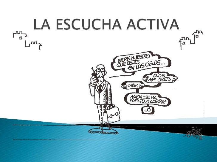 LA ESCUCHA ACTIVA<br />