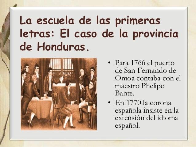 La escuela de las primerasletras: El caso de la provinciade Honduras.                 • Para 1766 el puerto               ...