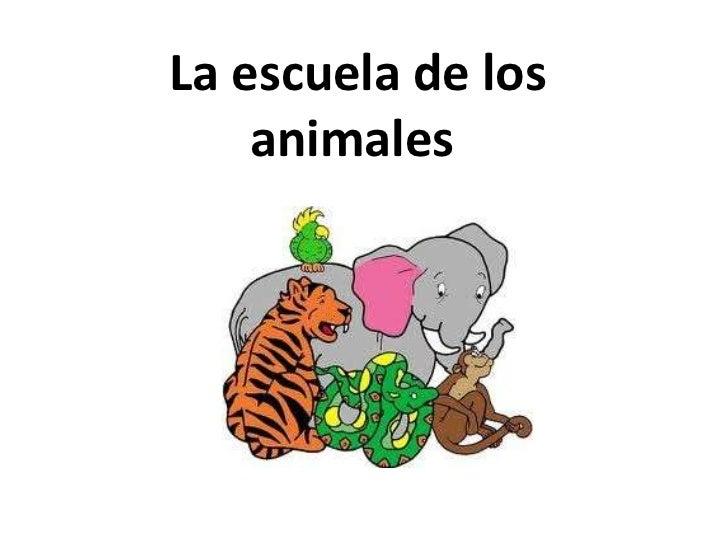 La escuela de los animales <br />