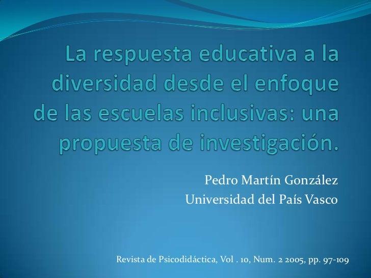 Pedro Martín González                 Universidad del País VascoRevista de Psicodidáctica, Vol . 10, Num. 2 2005, pp. 97-109