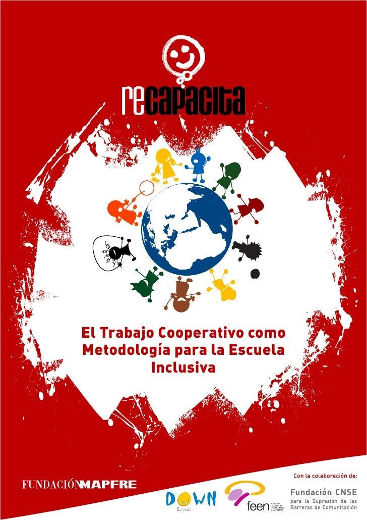El Trabajo Cooperativo comoMetodología para la Escuela          Inclusiva
