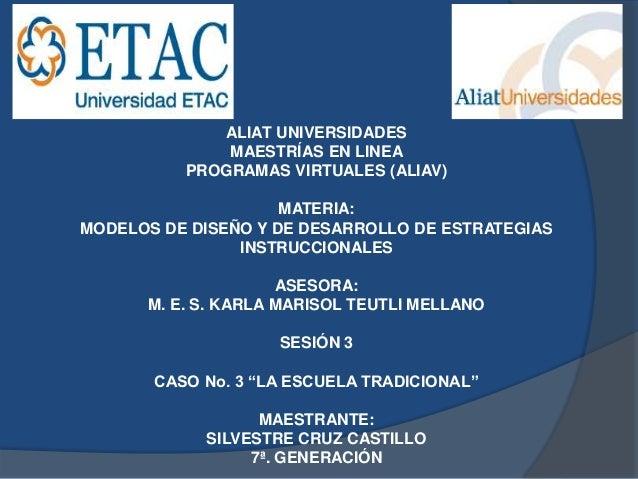 ALIAT UNIVERSIDADES              MAESTRÍAS EN LINEA          PROGRAMAS VIRTUALES (ALIAV)                     MATERIA:MODEL...