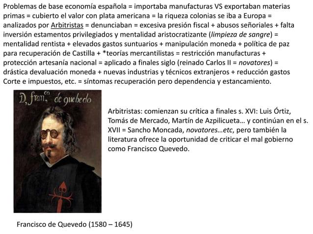 Problemas de base economía española = importaba manufacturas VS exportaban materias primas = cubierto el valor con plata a...