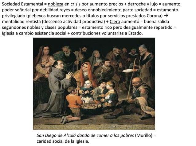Sociedad Estamental = nobleza en crisis por aumento precios + derroche y lujo = aumento poder señorial por debilidad reyes...