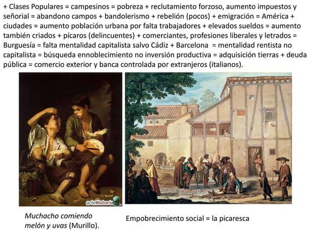 + Clases Populares = campesinos = pobreza + reclutamiento forzoso, aumento impuestos y señorial = abandono campos + bandol...
