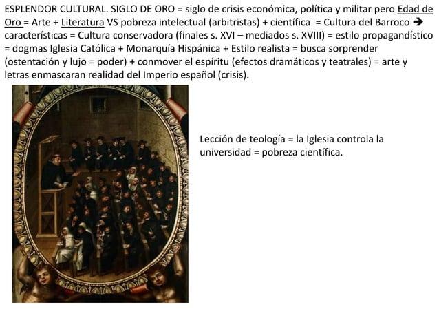 ESPLENDOR CULTURAL. SIGLO DE ORO = siglo de crisis económica, política y militar pero Edad de Oro = Arte + Literatura VS p...