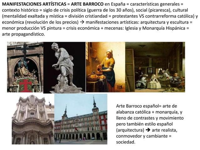 MANIFESTACIONES ARTÍSTICAS = ARTE BARROCO en España = características generales = contexto histórico = siglo de crisis pol...