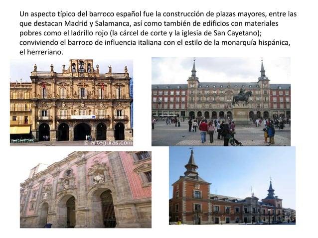 Un aspecto típico del barroco español fue la construcción de plazas mayores, entre las que destacan Madrid y Salamanca, as...