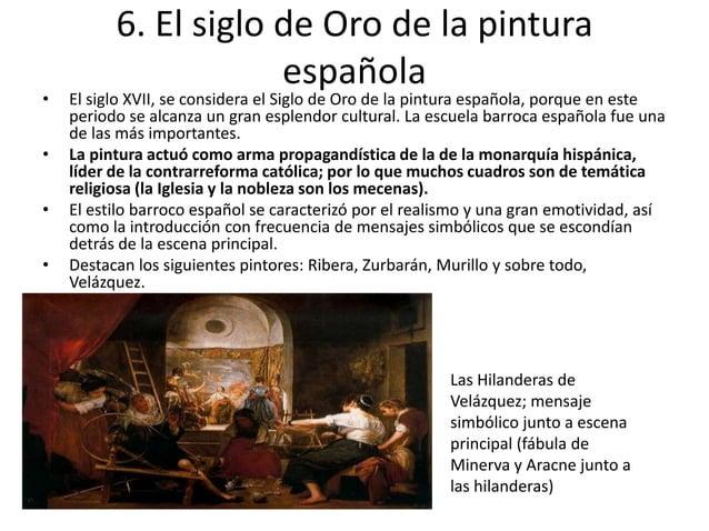 • • • •  6. El siglo de Oro de la pintura española  El siglo XVII, se considera el Siglo de Oro de la pintura española, po...