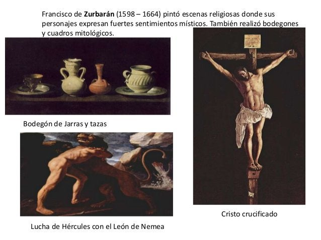 Francisco de Zurbarán (1598 – 1664) pintó escenas religiosas donde sus personajes expresan fuertes sentimientos místicos. ...