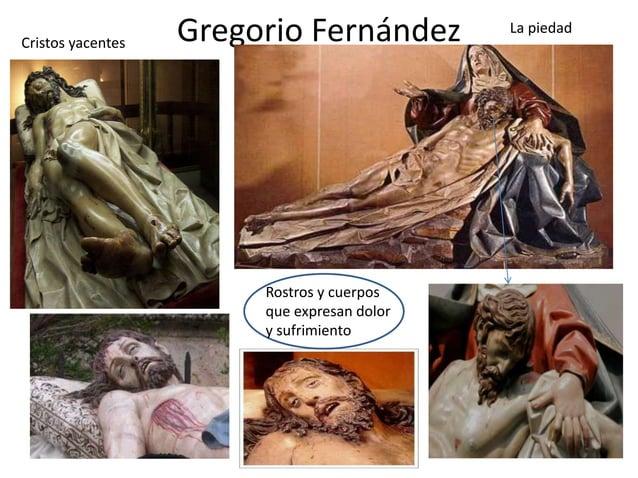 Cristos yacentes  Gregorio Fernández  Rostros y cuerpos que expresan dolor y sufrimiento  La piedad