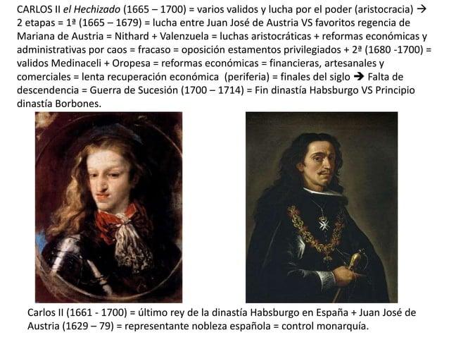 CARLOS II el Hechizado (1665 – 1700) = varios validos y lucha por el poder (aristocracia)  2 etapas = 1ª (1665 – 1679) = ...
