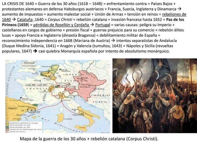 LA CRISIS DE 1640 = Guerra de los 30 años (1618 – 1648) = enfrentamiento contra = Países Bajos + protestantes alemanes en ...