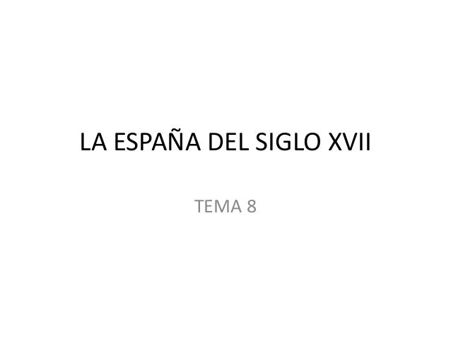 LA ESPAÑA DEL SIGLO XVII TEMA 8