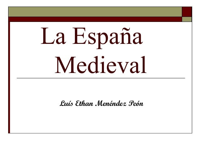 La EspañaMedievalLuís Ethan Menéndez Peón