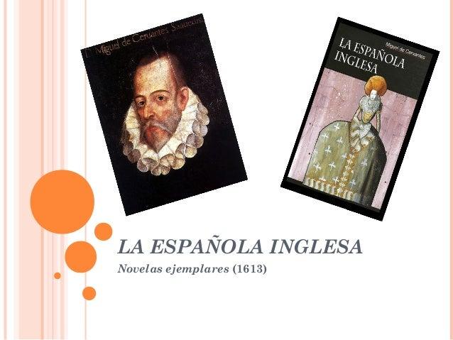 LA ESPAÑOLA INGLESA Novelas ejemplares (1613)