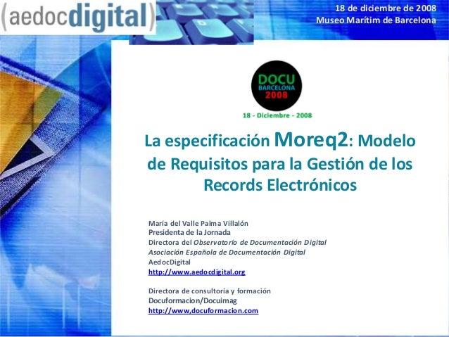 18 de diciembre de 2008                                               Museo Marítim de BarcelonaLa especificación Moreq2: ...