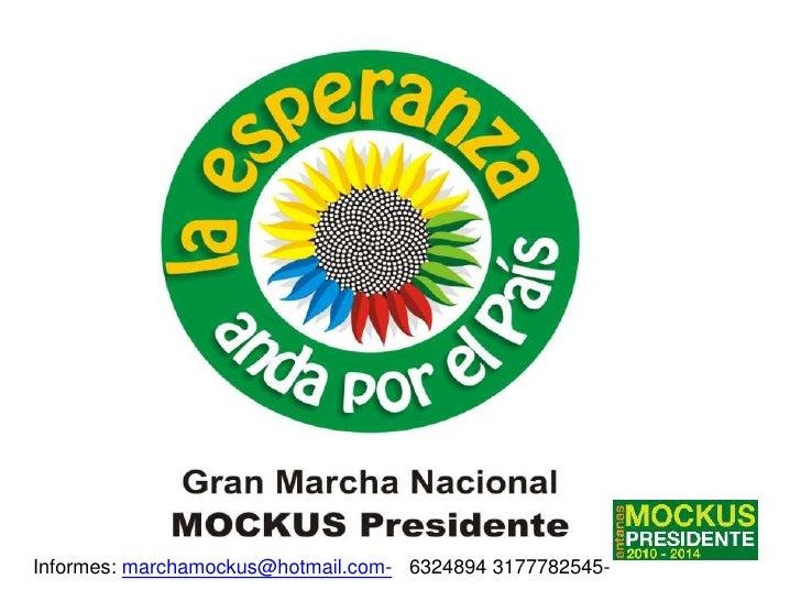 Informes: marchamockus@hotmail.com-   6324894 3177782545-<br />
