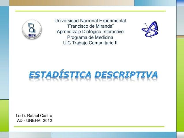 "LOGOLcdo. Rafael CastroADI- UNEFM 2012Universidad Nacional Experimental""Francisco de Miranda""Aprendizaje Dialógico Interac..."