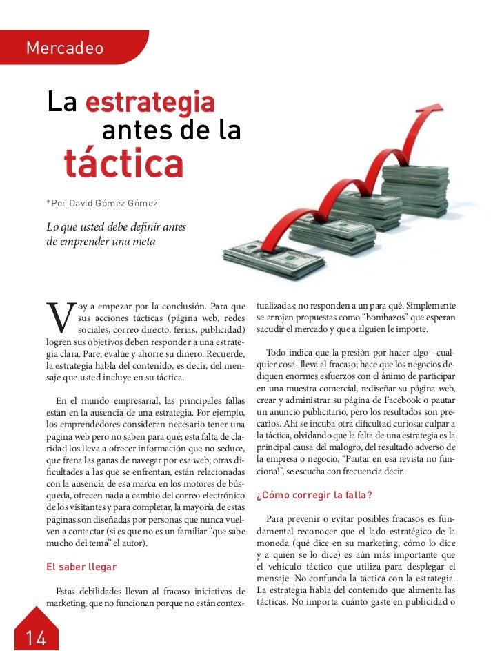 Mercadeo     La estrategia         antes de la         táctica     *Por David Gómez Gómez     Lo que usted debe definir an...