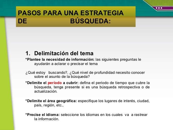 <ul><li>Delimitación del tema  </li></ul><ul><li>*Plantee la necesidad de información:  las siguientes preguntas le ayudar...