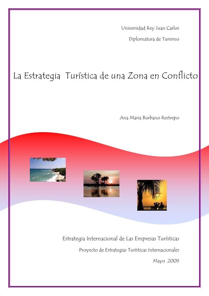 Universidad Rey Juan Carlos                                             Diplomatura de Turismo     La Estrategia Turística...