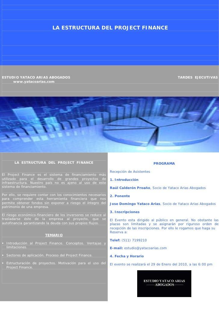 LA ESTRUCTURA DEL PROJECT FINANCE     ESTUDIO YATACO ARIAS ABOGADOS                                                       ...