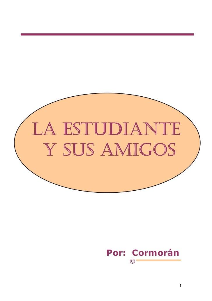 LA ESTUDIANTE Y SUS AMIGOS      Por: Cormorán          ©                  1