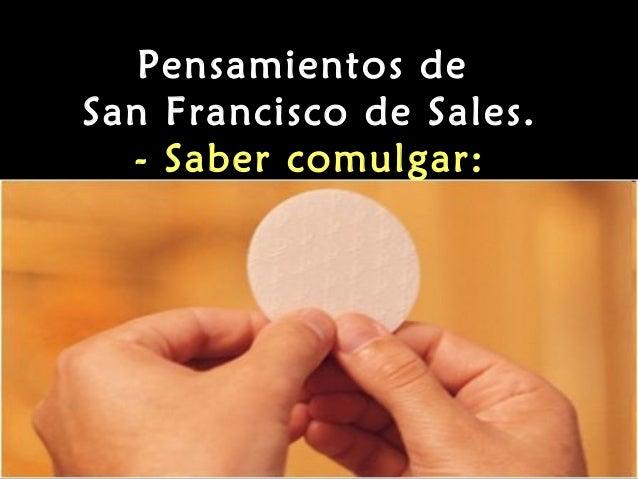 Pensamientos de San Francisco de Sales. - Saber comulgar: