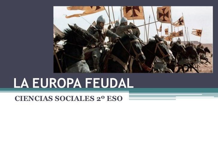LA EUROPA FEUDALCIENCIAS SOCIALES 2º ESO