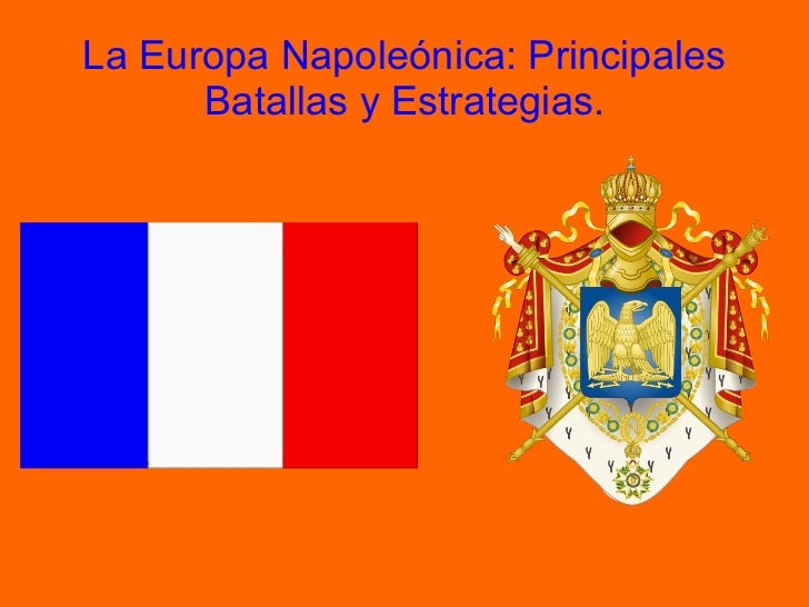 La Europa Napoleónica: Principales Batallas y Estrategias.