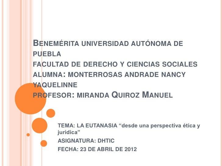 BENEMÉRITA UNIVERSIDAD AUTÓNOMA DEPUEBLAFACULTAD DE DERECHO Y CIENCIAS SOCIALESALUMNA: MONTERROSAS ANDRADE NANCYYAQUELINNE...