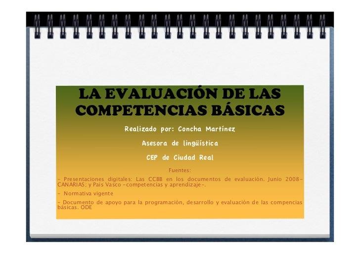 LA EVALUACIÓN DE LAS      COMPETENCIAS BÁSICAS                       Realizado por: Concha Martínez                       ...