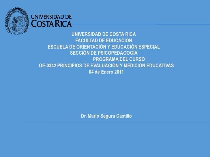 UNIVERSIDAD DE COSTA RICA               FACULTAD DE EDUCACIÓN   ESCUELA DE ORIENTACIÓN Y EDUCACIÓN ESPECIAL             SE...